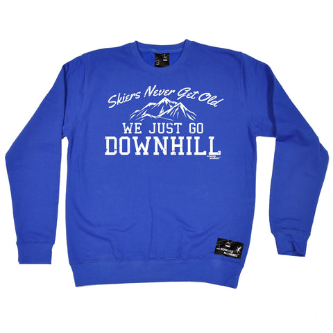 Powder Monkeez Skiers Never Get Old We Just Go Downhill Skiing Sweatshirt