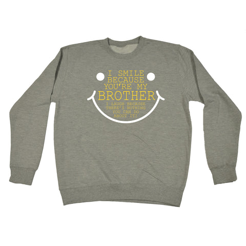 123t USA I Smile Because You're My Brother Funny Sweatshirt