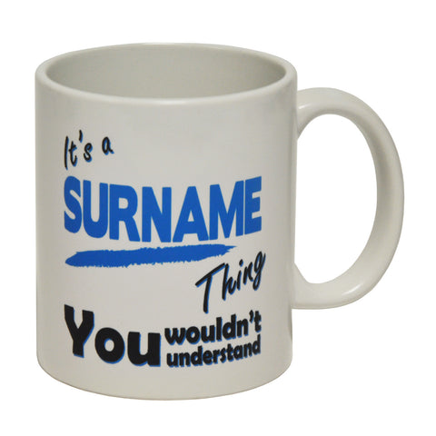 123t Custom Surname Thing You Wouldn't Understand Funny Mug