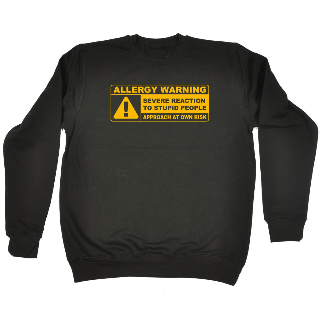 123t Allergy Warning Stupid People - SWEATSHIRT - 123t clothing gifts presents