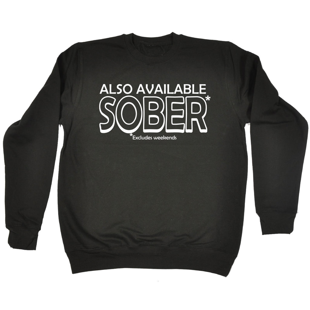 123t Also Available Sober Excludes Weekends Funny Sweatshirt - 123t clothing gifts presents