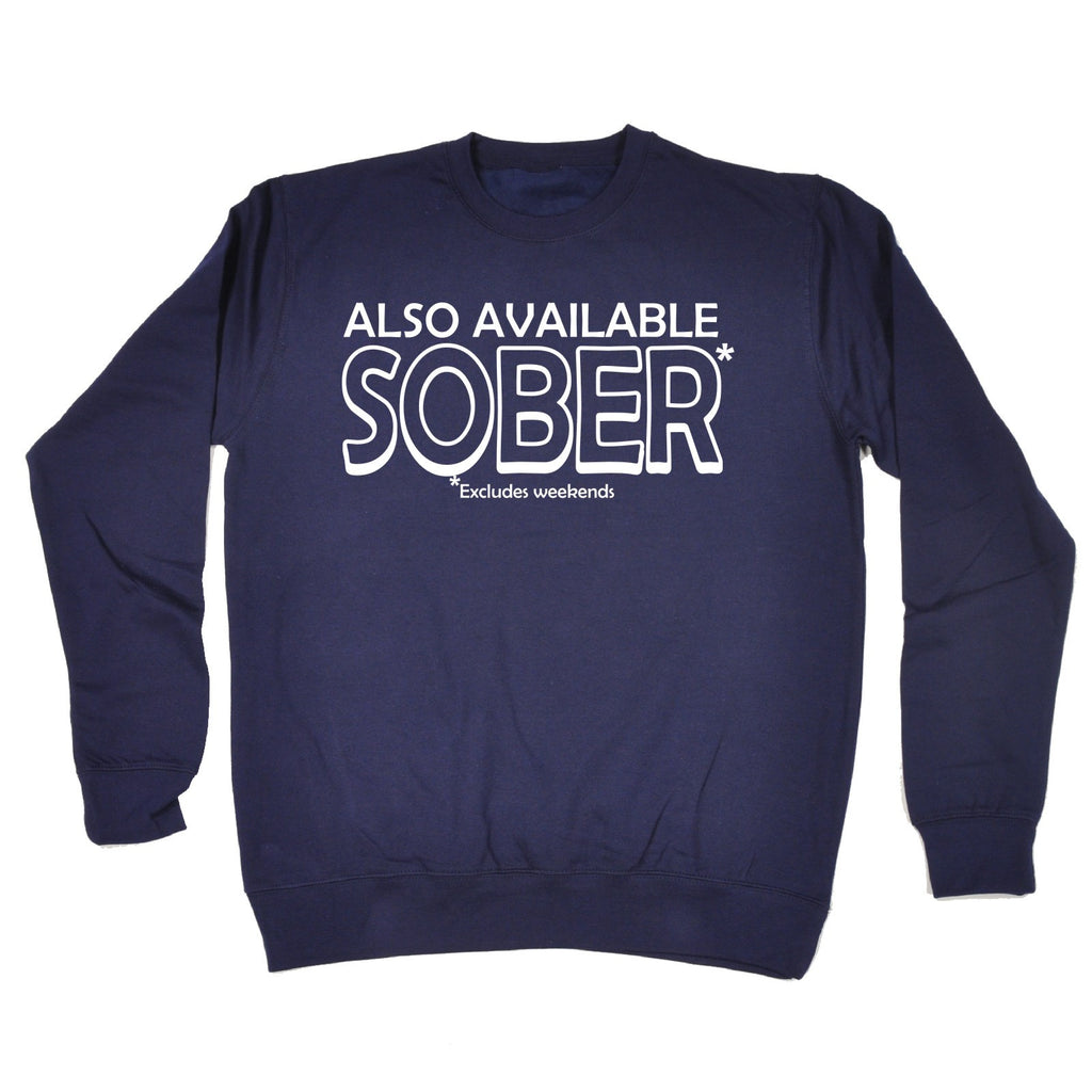 7c3e67ff6e 123t Also Available Sober Excludes Weekends Funny Sweatshirt - 123t clothing  gifts presents ...