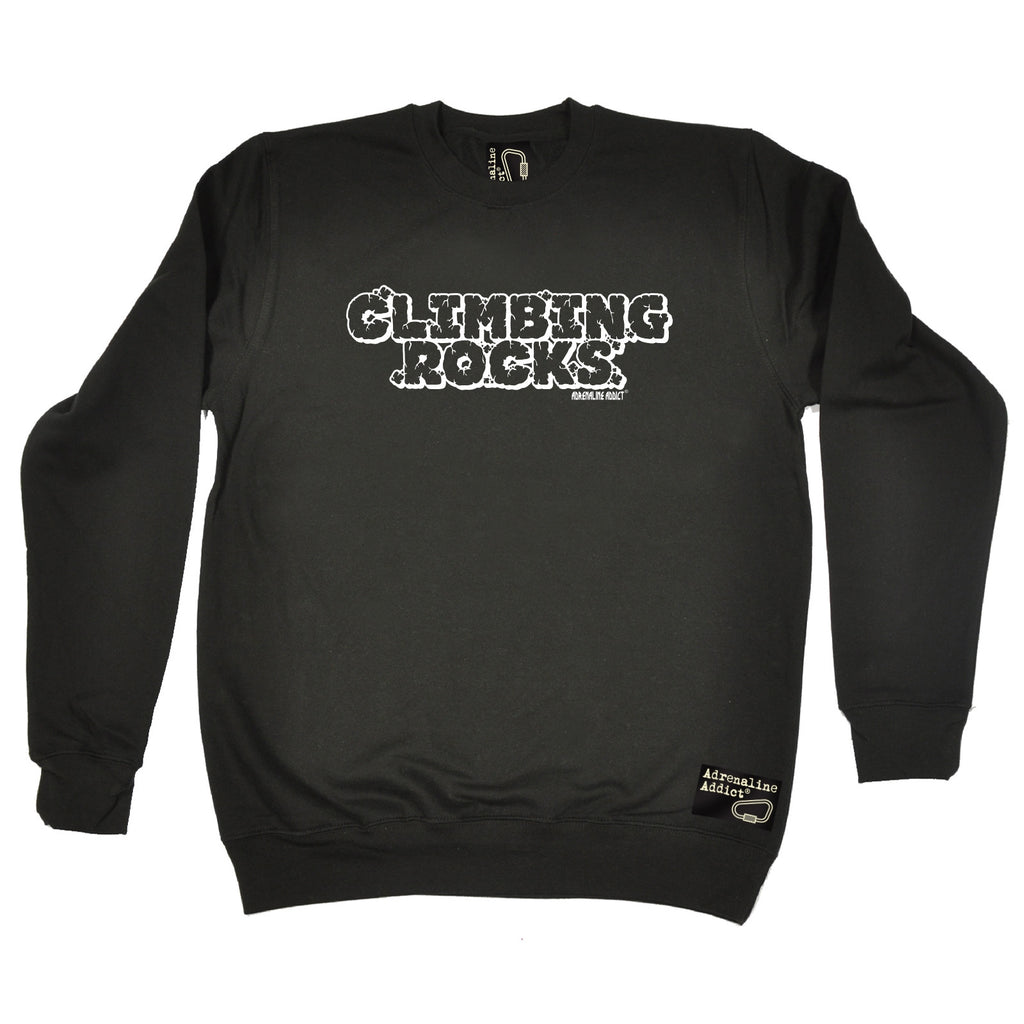 Adrenaline Addict Climbing Rocks Rock Climbing Sweatshirt