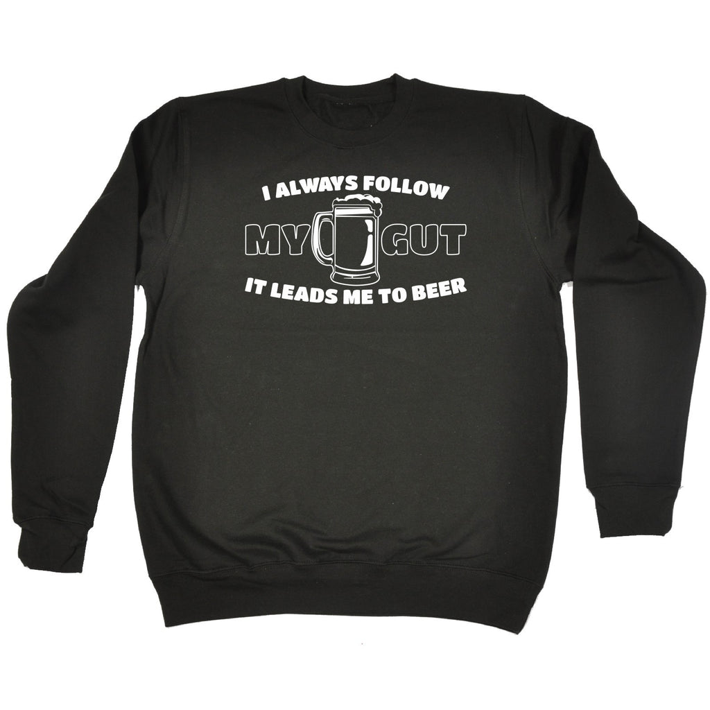 123t I Always Follow My Gut Beer - SWEATSHIRT - 123t clothing gifts presents