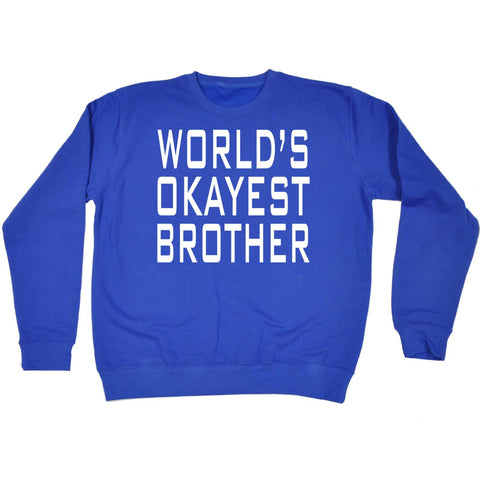 123t - Worlds Okayest Brother -  SWEATSHIRT