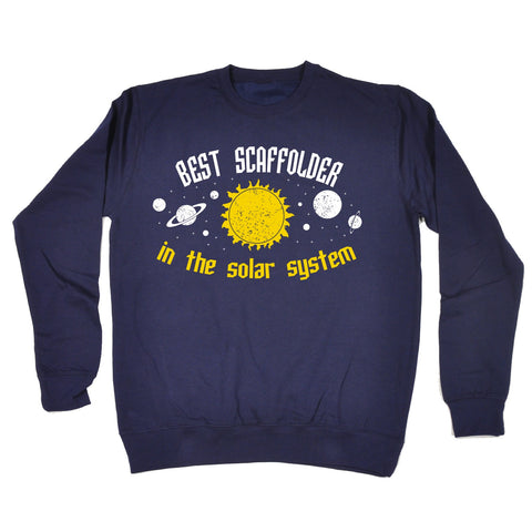 123t Best Scaffolder In The Solar System Galaxy Design Funny Sweatshirt