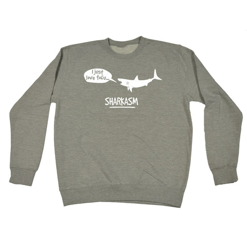 123t  I Just Love Tofu Sharkasm - SWEATSHIRT, 123t