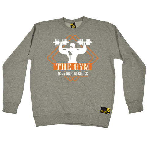 SWPS The Gym Is My Drug Of Choice Sex Weights And Protein Shakes Sweatshirt