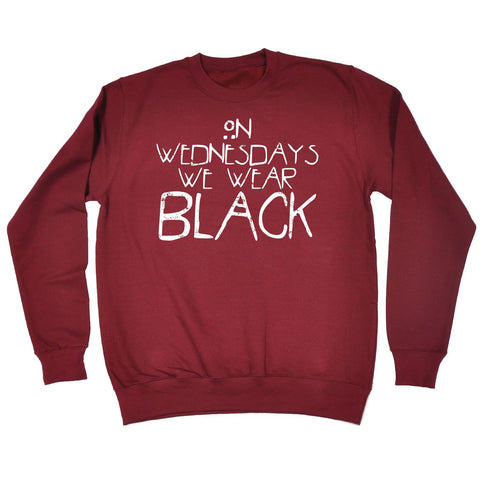 123t  On Wednesdays We Wear Black - Sweatshirt Funny 123t Jumper, 123t