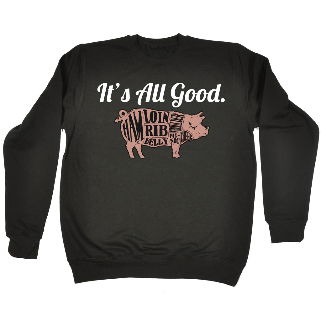 123t It's All Good Pig Design Funny Sweatshirt