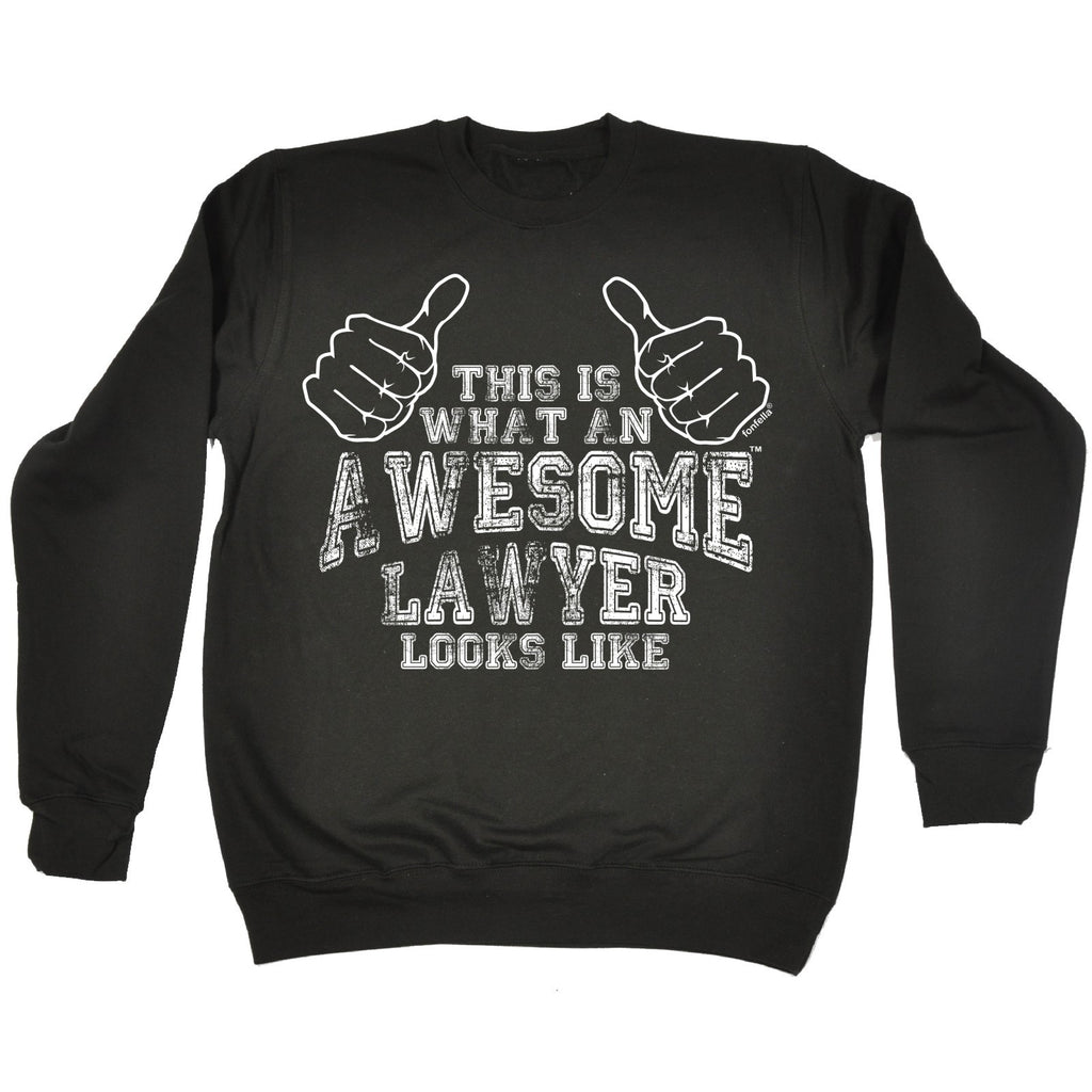 123t this Is What An Awesome Lawyer Looks Like Funny Sweatshirt