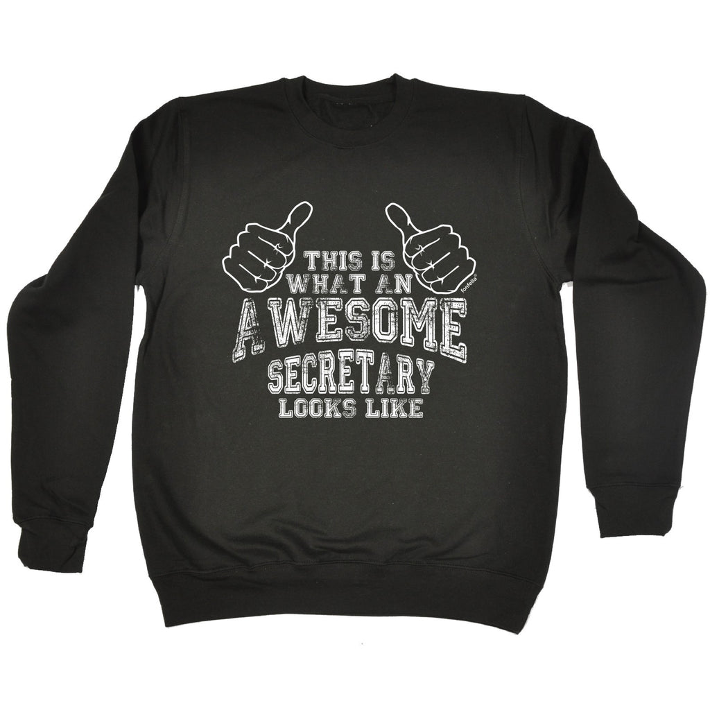 123t This Is What An Awesome Secretary Looks Like Funny Sweatshirt