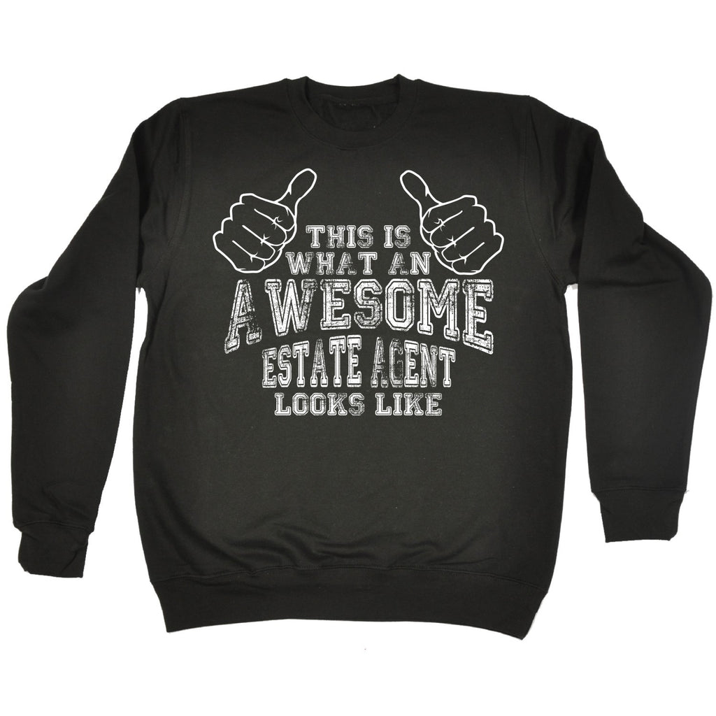 123t This Is What An Awesome Estate Agent Looks Like Funny Sweatshirt