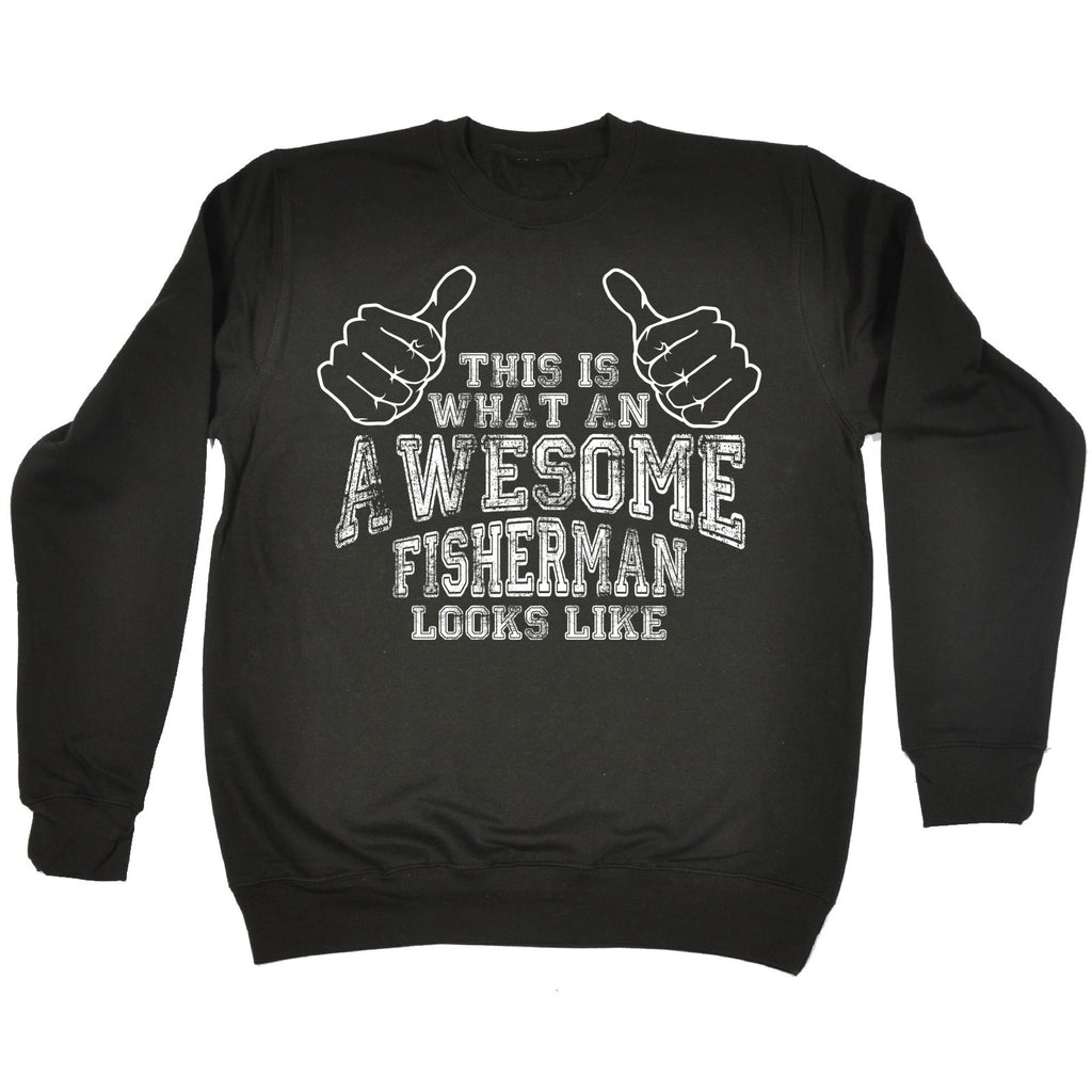 123t This Is What An Awesome Fisherman Looks Like Funny Sweatshirt