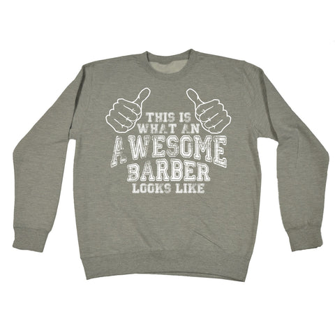 123t This Is What An Awesome Barber Funny Sweatshirt