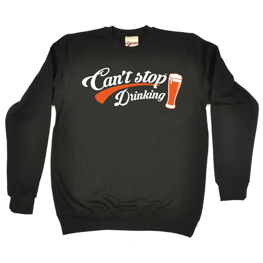 123t Can't Stop Drinking Funny Sweatshirt
