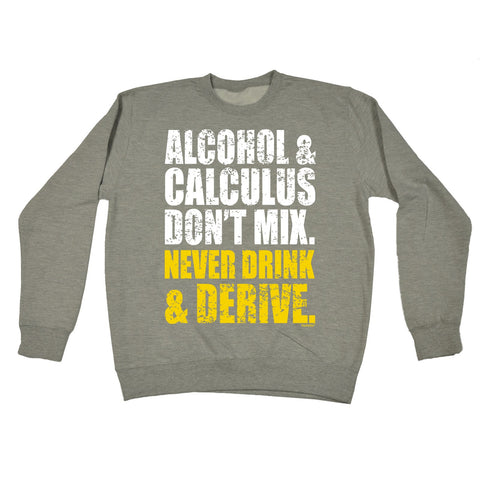 123t Alcohol & Calculus Never Drink & Derive Funny Sweatshirt - 123t clothing gifts presents