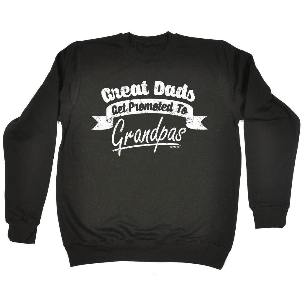 123t great Dads Get Promoted To Grandpas Funny Sweatshirt