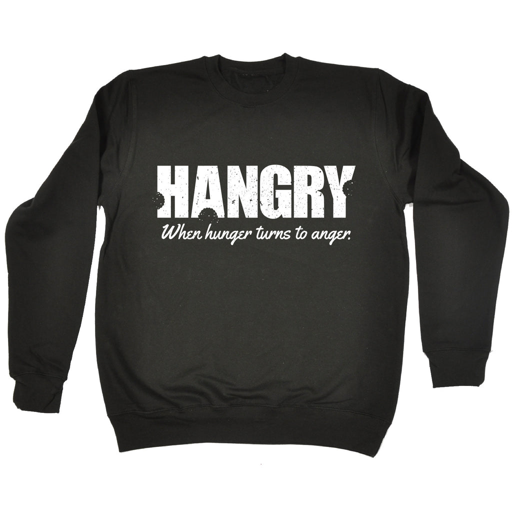 123t Hangry When Hunger Turns To Anger Funny Sweatshirt