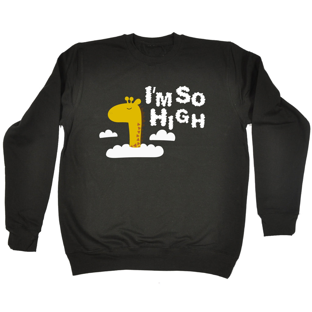 123t I'm So High Giraffe Design Funny Sweatshirt