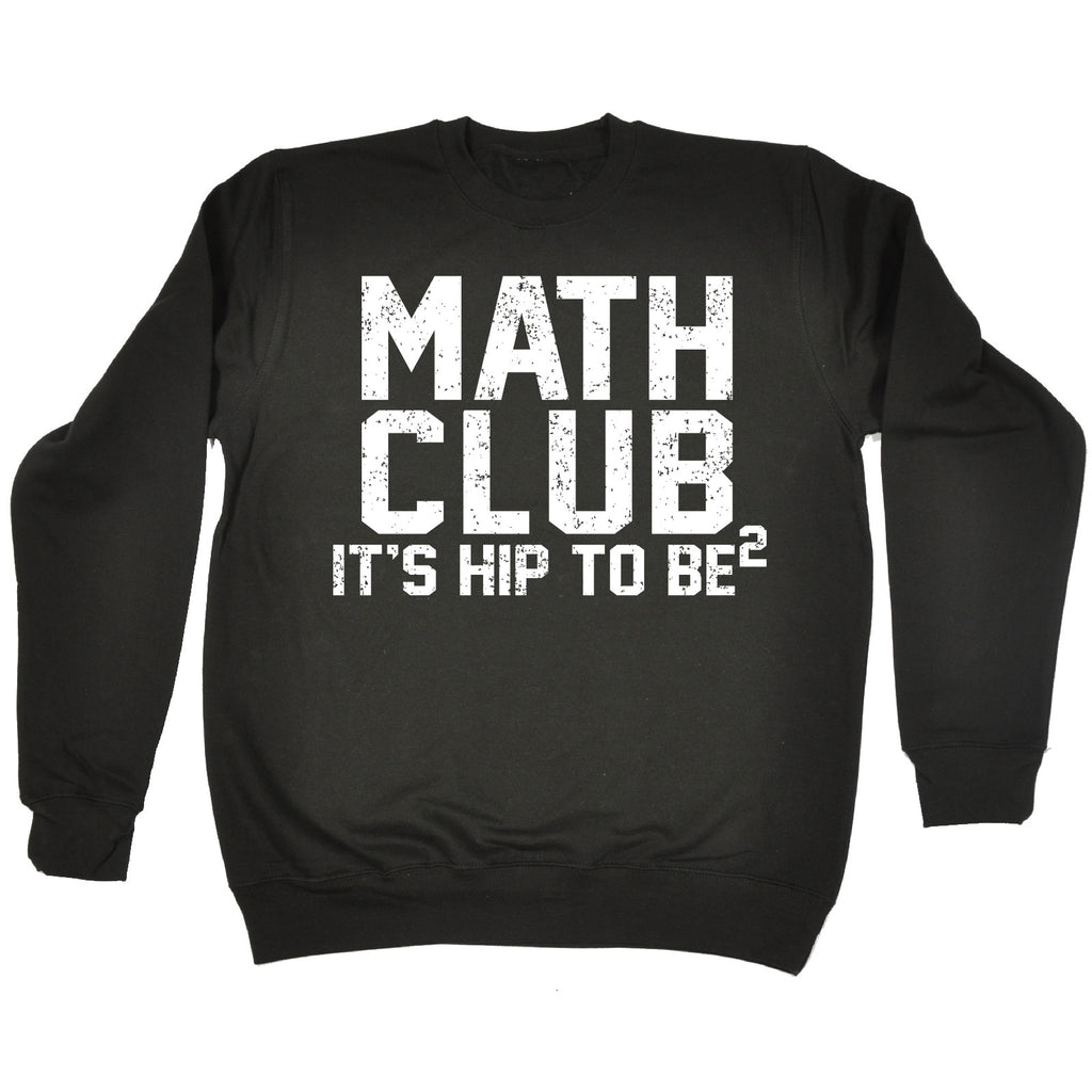 123t Math Club It's Hip To Be Square Funny Sweatshirt
