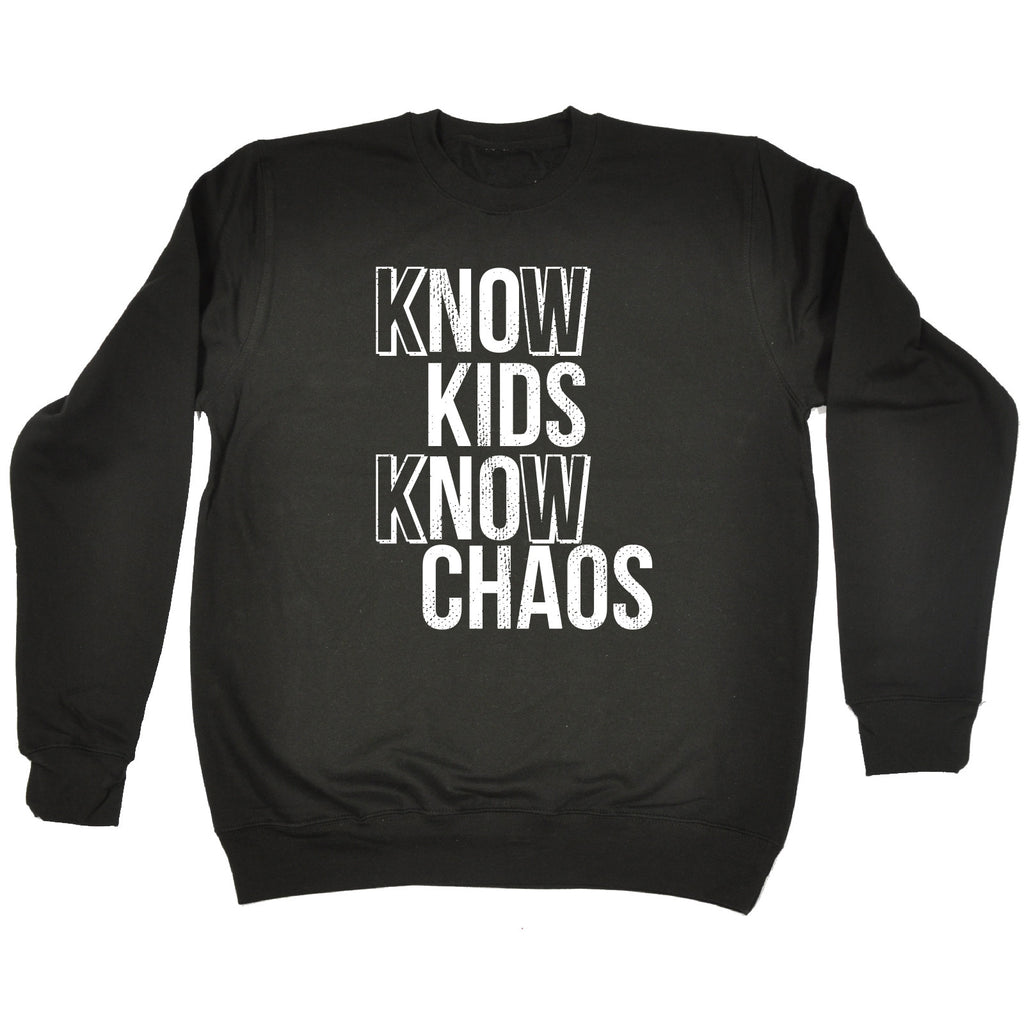 123t Know Kids Know Chaos Funny Sweatshirt