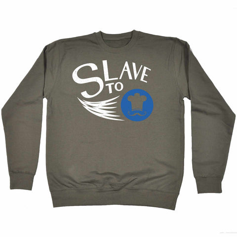 123t Slave To Chef Funny Sweatshirt