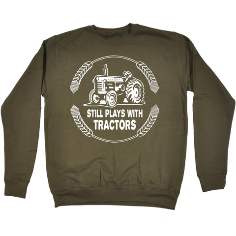 123t Still Plays With Tractors Funny Sweatshirt