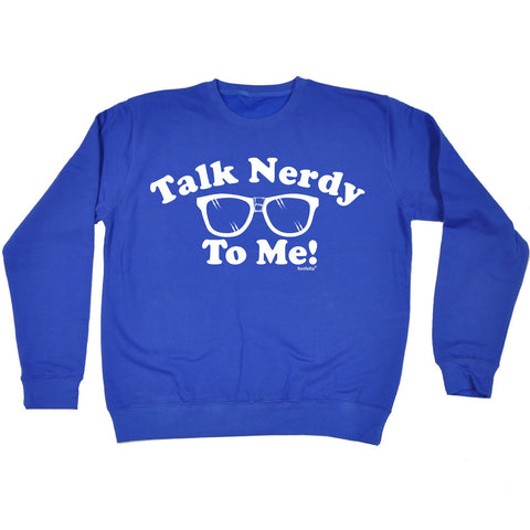 123t Talk Nerdy To Me Funny Sweatshirt