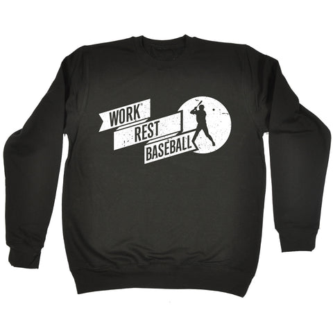 123t Work Rest Baseball Funny Sweatshirt