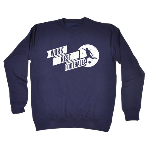 123t Work Rest Football Funny Sweatshirt