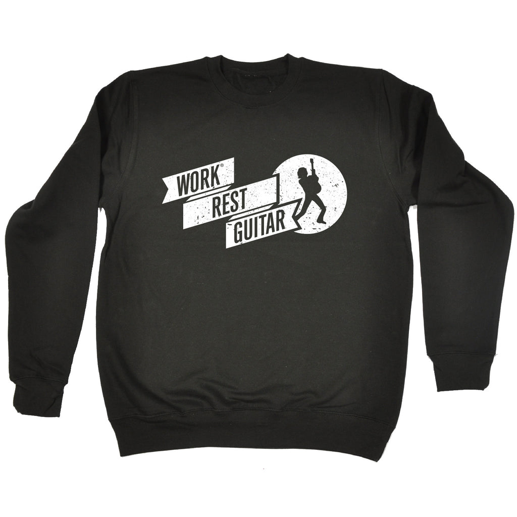 123t Work Rest Guitar Funny Sweatshirt