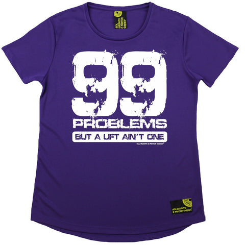 Women's Sex Weights and Protein Shakes - 99 Problems But A Lift Aint One - Premium Dry Fit Breathable Sports ROUND NECK T-SHIRT