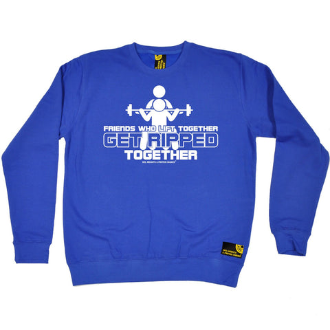 SWPS Friends Who Lift Together Get Ripped Sex Weights And Protein Shakes Gym Sweatshirt