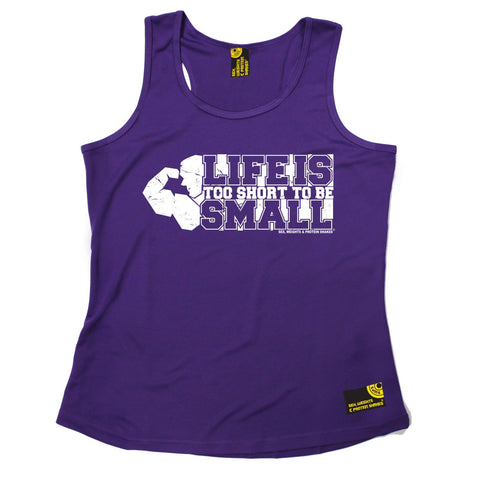SWPS Life Is Too Short To Be Small Sex Weights And Protein Shakes Gym Girlie Training Vest