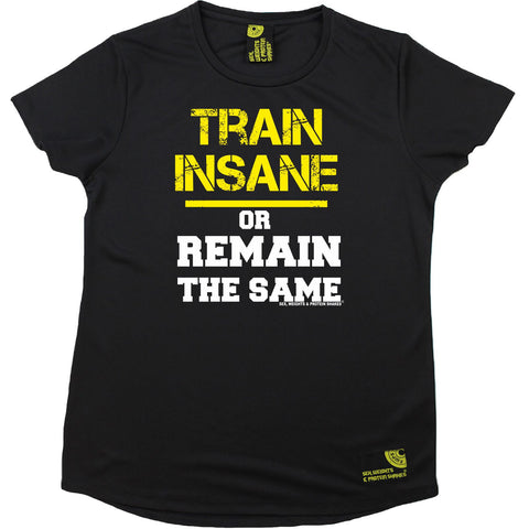 Women's SWPS - Train Insane Or Remain The Same - Dry Fit Breathable Sports R NECK T-SHIRT