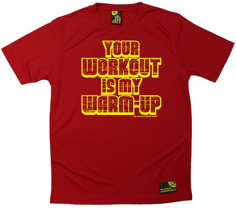 Men's Sex Weights and Protein Shakes - Your Workout My Warm-up - Dry Fit Breathable Sports T-SHIRT