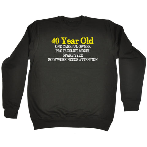 123t 40 Year Old ... One Careful Owner Funny Sweatshirt, 123t