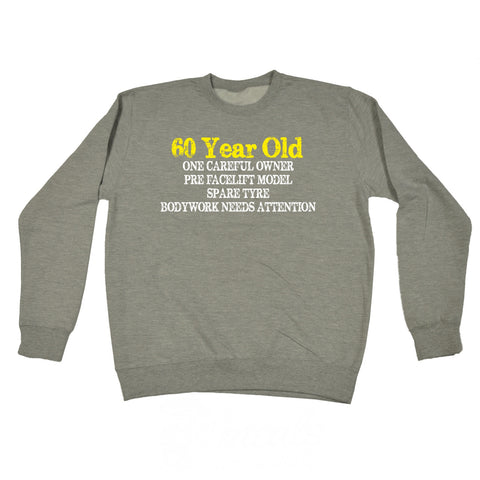 123t 60 Year Old ... One Careful Owner Funny Sweatshirt, 123t