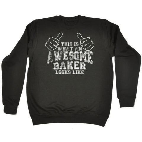 123t This Is What An Awesome Baker Looks Like Funny Sweatshirt