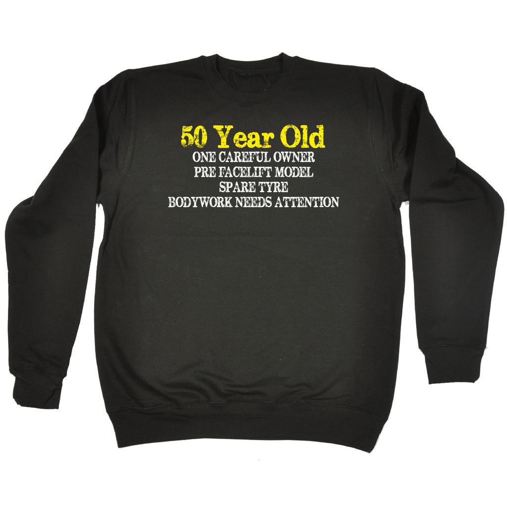 123t 50 Year Old ... One Careful Owner Funny Sweatshirt, 123t