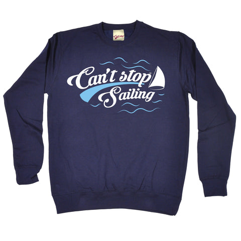 123t Can't Stop Sailing Funny Sweatshirt