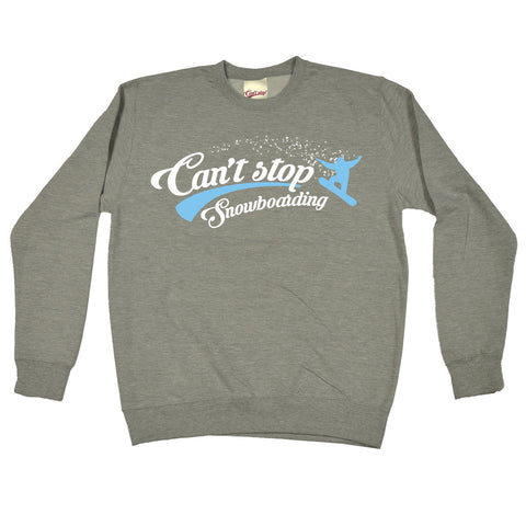 123t Can't Stop Snowboarding Funny Sweatshirt