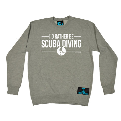 Open Water I'd Rather be Scuba Diving Sweatshirt