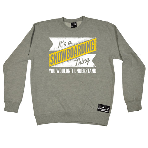 Powder Monkeez It's A Snowboarding Thing Snowboard Sweatshirt