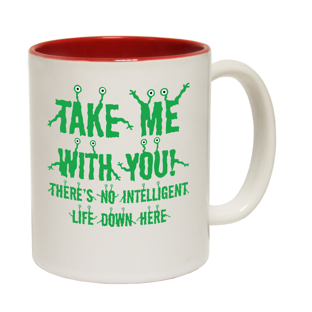 123t Take Me With You There's No Intelligent Life Down Here Funny Mug, 123t Mugs