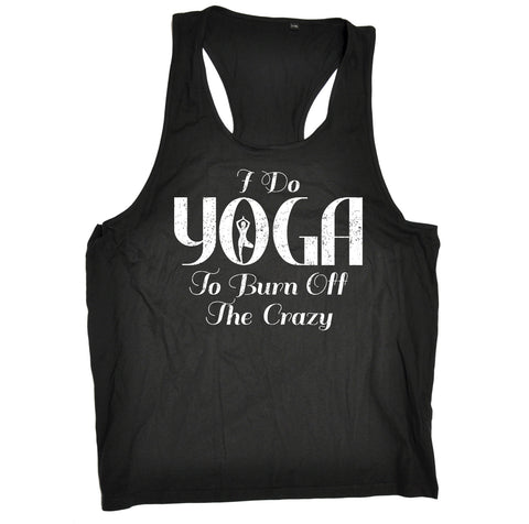123t I Do Yoga To Burn Off The Crazy Funny Men's Tank Top
