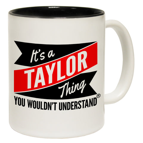 123t New It's A Taylor Thing You Wouldn't Understand Funny Mug