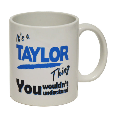 123t It's A Taylor Thing You Wouldn't Understand Funny Mug