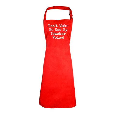 123t Don't Make Me Use My Teacher Voice Funny Apron